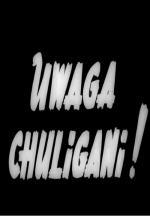 Uwaga, chuligani! (C)