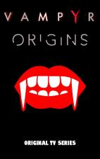 Vampyr: The Origins (TV Series)