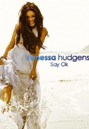 Vanessa Hudgens: Say Ok (Music Video)