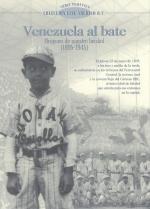 Venezuela al bate. Orígenes de nuestro béisbol (1895-1945)