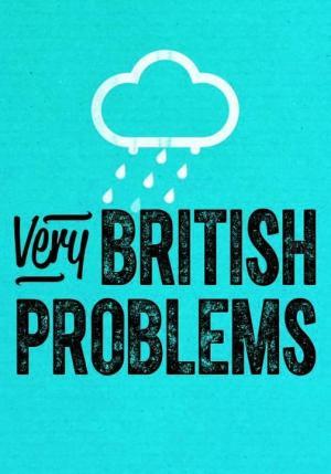 Very British Problems (Serie de TV)