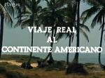 Viaje real al continente americano (C)