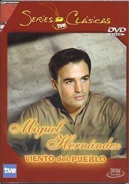 Viento del pueblo: Miguel Hernández (Miniserie de TV)