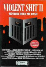 Violent Shit 2: Mother Hold My Hand