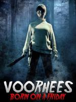 Voorhees (Born on a Friday) (S)