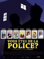 Vous êtes de la police?