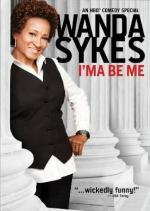 Wanda Sykes: I'ma Be Me (TV)