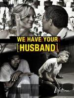 We Have Your Husband (TV)