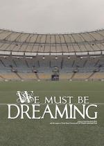We must be dreaming