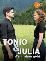 Tonio y Julia: Un adiós inesperado (TV)