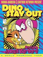 "What a Cartoon!: Dino in ""Stay Out"" (TV) (C)"