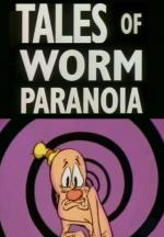 What a Cartoon!: Tales of Worm Paranoia (TV) (S)