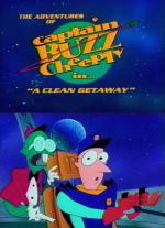 What a Cartoon!: The Adventures of Captain Buzz Cheeply in 'A Clean Getaway' (TV) (S)