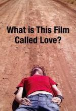What Is This Film Called Love?