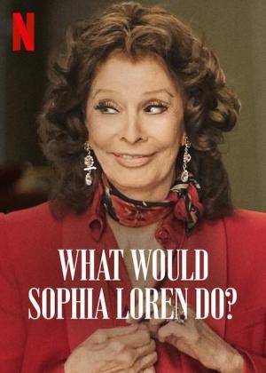 What Would Sophia Loren Do? (S)