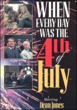 When Every Day Was the Fourth of July (TV)