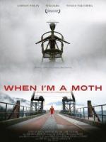 When I'm a Moth