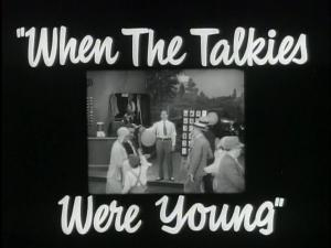 When the Talkies Were Young (S)
