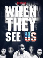 When They See Us (Miniserie de TV)