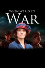 When We Go to War (Miniserie de TV)
