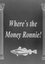 Where's the Money Ronnie! (C)