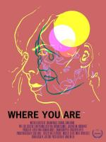 Where You Are (S)