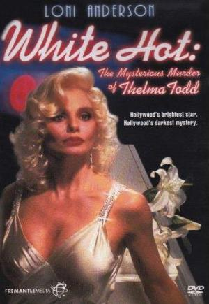White Hot: The Mysterious Murder of Thelma Todd (TV)