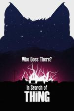 Who Goes There: In Search of the Thing