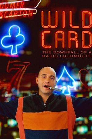 Wild Card: The Downfall of a Radio Loudmouth (TV)