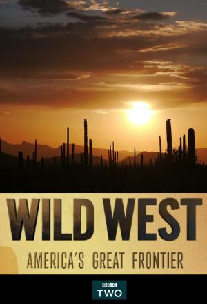 Wild West: America's Great Frontier (Miniserie de TV)
