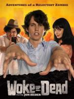 Woke Up Dead (Serie de TV)