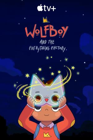 Wolfboy and the Everything Factory (TV Series)