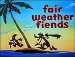 Woody Woodpecker: Fair Weather Fiends (C)