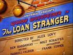Woody Woodpecker: The Loan Stranger (C)