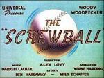 Woody Woodpecker: The Screwball (C)