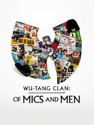 Wu-Tang Clan: Of Mics and Men (Serie de TV)