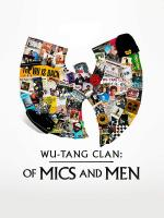 Wu-Tang Clan: Of Mics and Men (Serie de TV)