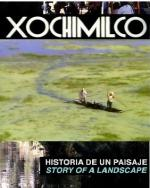 Xochimilco, Story of a Landscape