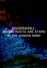 Yggdrasill: Whose Roots Are Stars in the Human Mind (C)