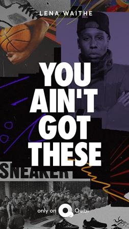 You Ain't Got These (TV Series)