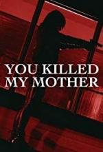 You Killed My Mother (TV)