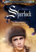 Young Sherlock: The Mystery of the Manor House (Serie de TV)