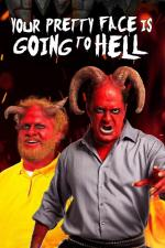 Your Pretty Face Is Going to Hell (TV Series)