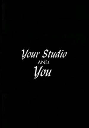 Your Studio and You (S) (S)