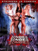 Zombies! Zombies! Zombies!: Strippers vs. Zombies